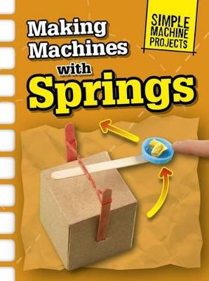 Making Machines with Springs by Chris Oxlade