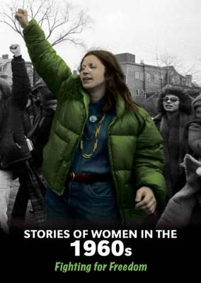 Stories of Women in the 1960s Fighting for Freedom by Cath Senker