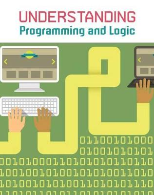 Understanding Programming and Logic by Matthew Anniss