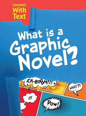 What is a Graphic Novel? by Charlotte Guillain