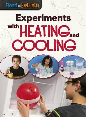 Experiments with Heating and Cooling by Isabel Thomas