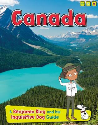 Canada A Benjamin Blog and His Inquisitive Dog Guide by Anita Ganeri