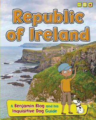 Republic of Ireland A Benjamin Blog and His Inquisitive Dog Guide by Anita Ganeri