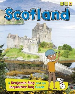 Scotland A Benjamin Blog and His Inquisitive Dog Guide by Anita Ganeri