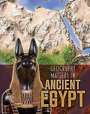 Geography Matters in Ancient Egypt by Melanie Waldron
