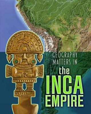 Geography Matters in the Inca Empire by Melanie Waldron