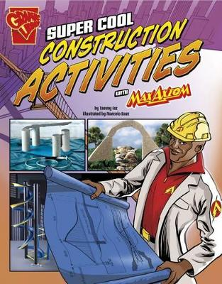 Super Cool Construction Activities with Max Axiom by Tammy Enz