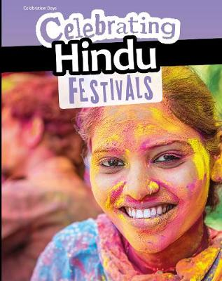 Celebrating Hindu Festivals by Liz Miles