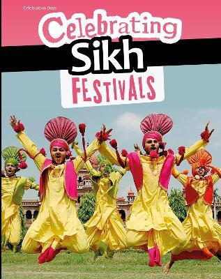 Celebrating Sikh Festivals by Nick Hunter