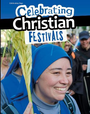 Celebrating Christian Festivals by Nick Hunter