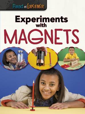 Experiments with Magnets by Isabel Thomas