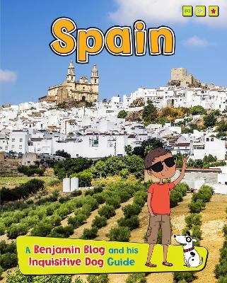Spain A Benjamin Blog and His Inquisitive Dog Guide by Anita Ganeri