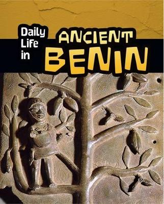 Daily Life in Ancient Benin by Paul Mason