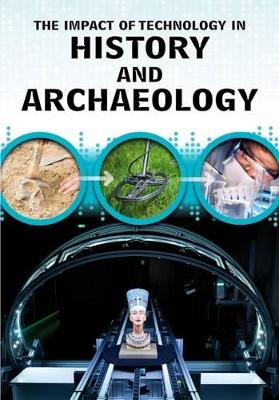 The Impact of Technology in History and Archaeology by Alex Woolf