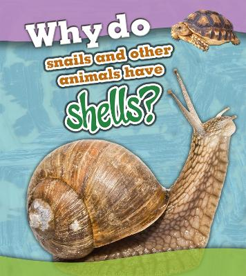 Why do snails and other animals have shells? by Holly Beaumont
