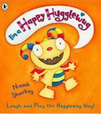 I'm a Happy Hugglewug by Niamh Sharkey