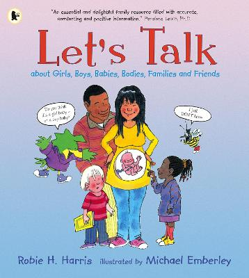 Let's Talk About Girls, Boys, Babies, Bodies, Families and Friends by Robie H. Harris