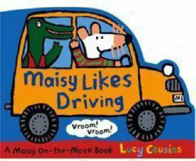 Maisy Likes Driving by Lucy Cousins