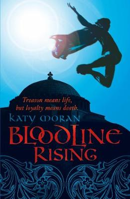 Bloodline Rising by Katy Moran