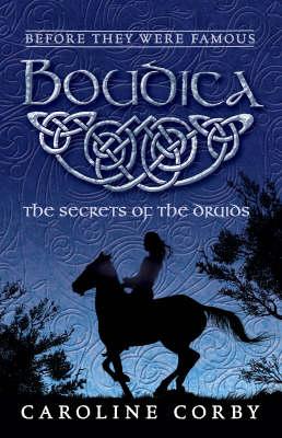 Btwf: Boudica: The Secret Of The Druids by Caroline Corby