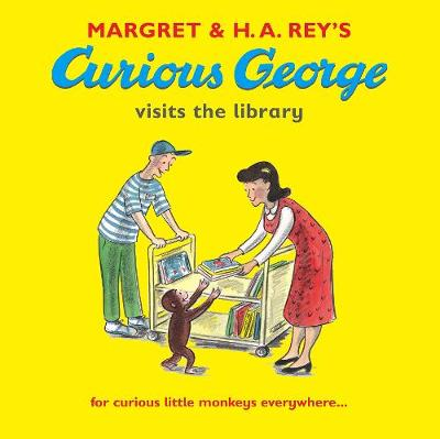 Curious George Visits the Library by Margret Rey, H. A. Rey