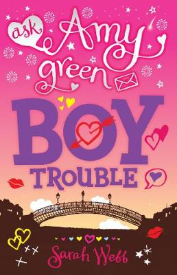 Amy Green Teen Agony Queen: Boy Trouble by Sarah Webb