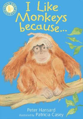 I Like Monkeys Because . . . by Peter Hansard