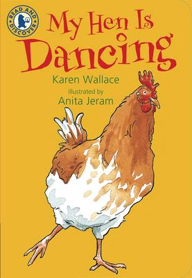 My Hen Is Dancing by Karen Wallace