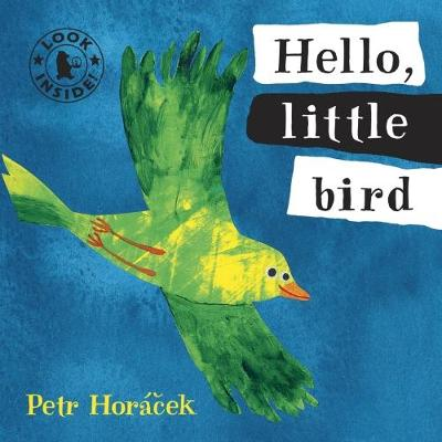 Hello, Little Bird by Petr Horacek
