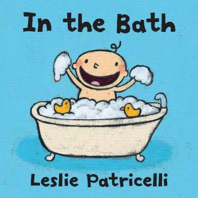 In the Bath by Leslie Patricelli