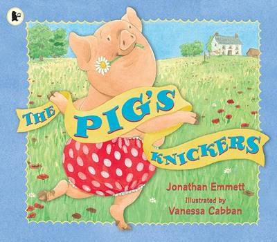 Pig's Knickers, The by Jonathan Emmett