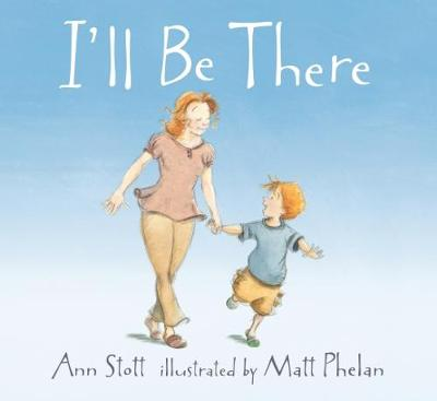 I'll Be There by Ann Stott