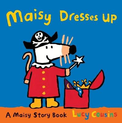 Maisy Dresses Up by Lucy Cousins