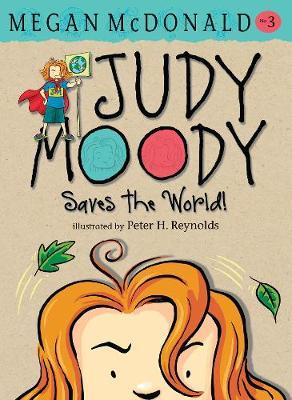 Judy Moody Saves the World! by Megan McDonald
