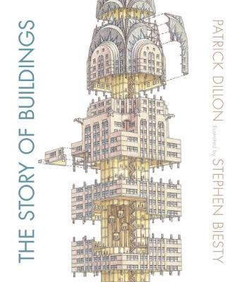 The Story of Buildings by Patrick Dillon