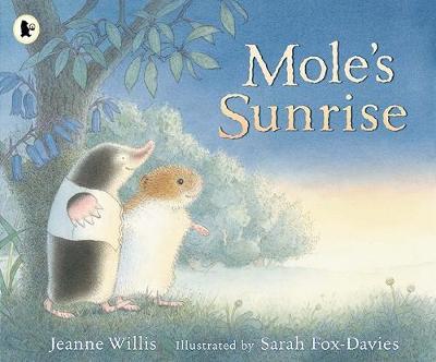 Mole's Sunrise by Jeanne Willis
