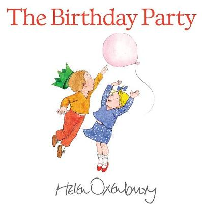 The Birthday Party by Helen Oxenbury