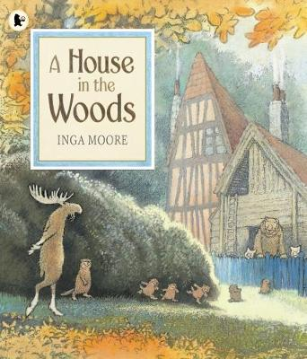 A House in the Woods by Inga Moore