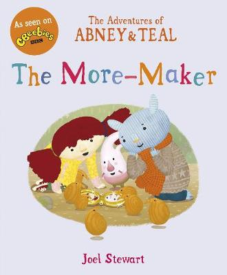 The Adventures of Abney & Teal: The More-Maker by Joel Stewart