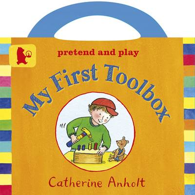 My First Toolbox Board Book by Catherine Anholt