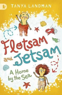 Flotsam and Jetsam A Home by the Sea by Tanya Landman, Marta Dlugolecka