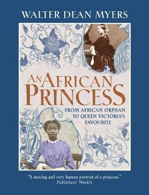 An African Princess From African Orphan to Queen Victoria's Favourite by Walter Dean Myers