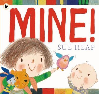 Mine! by Sue Heap