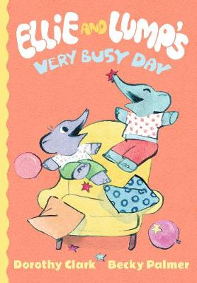 Ellie and Lump's Very Busy Day by Dorothy Clark