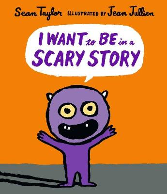 I Want to Be in a Scary Story by Sean Taylor