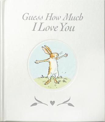 Guess How Much I Love You by Sam McBratney