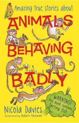 Animals Behaving Badly by Nicola Davies