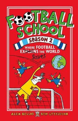 Football School Season 2: Where Football Explains the World by Alex Bellos, Ben Lyttleton