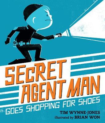 Secret Agent Man Goes Shopping for Shoes by Tim Wynne-Jones