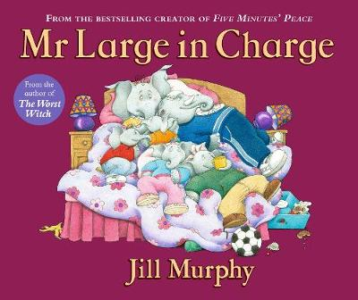 Mr Large in Charge by Jill Murphy